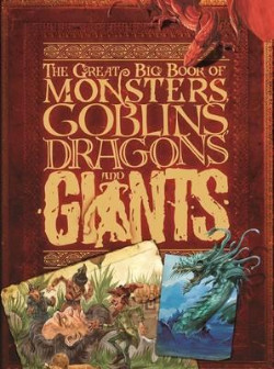 the great big book of monsters goblins dragons and giants
